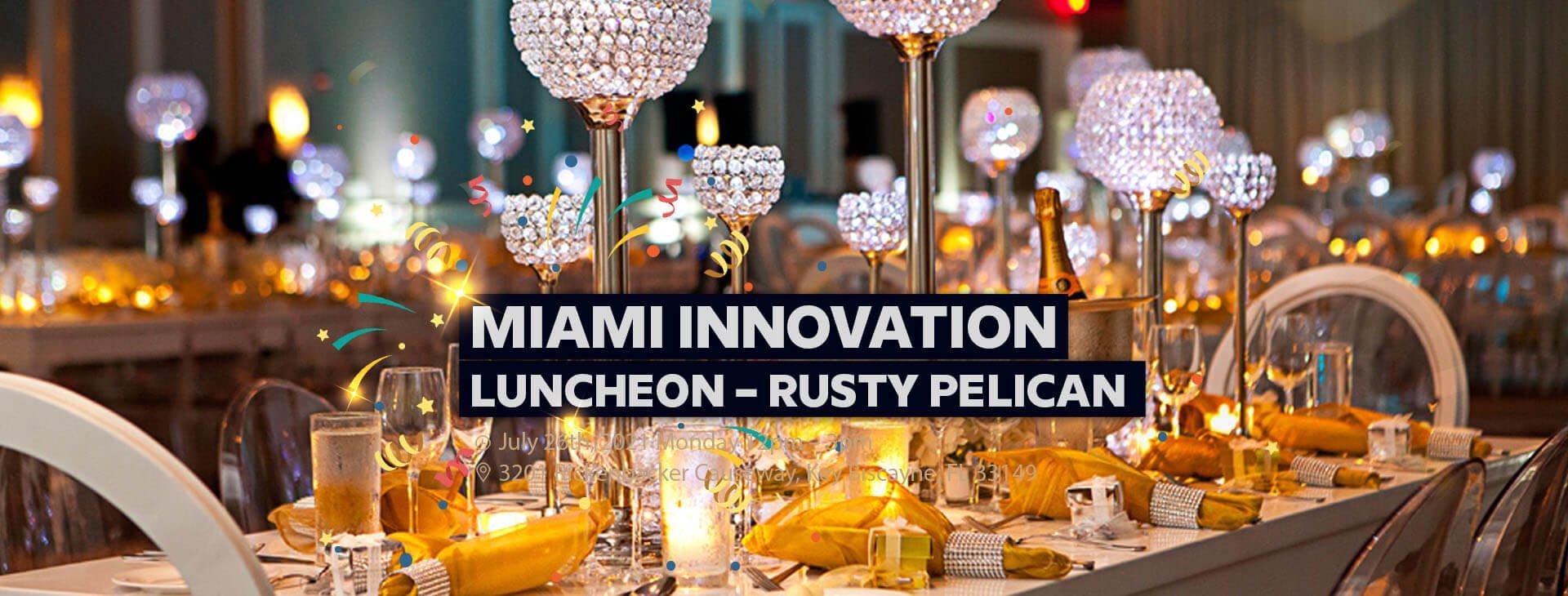 Miami Innovation Luncheon – Rusty Pelican